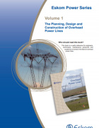 Eskom Power Series - Volume 1- The Planning, Design and Construction of Overhead Power Lines